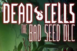 死亡细胞The Bad Seed DLC